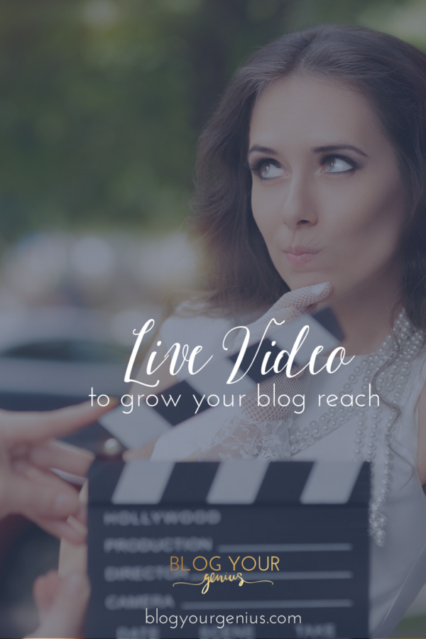 Build Blog Reach With Live Video