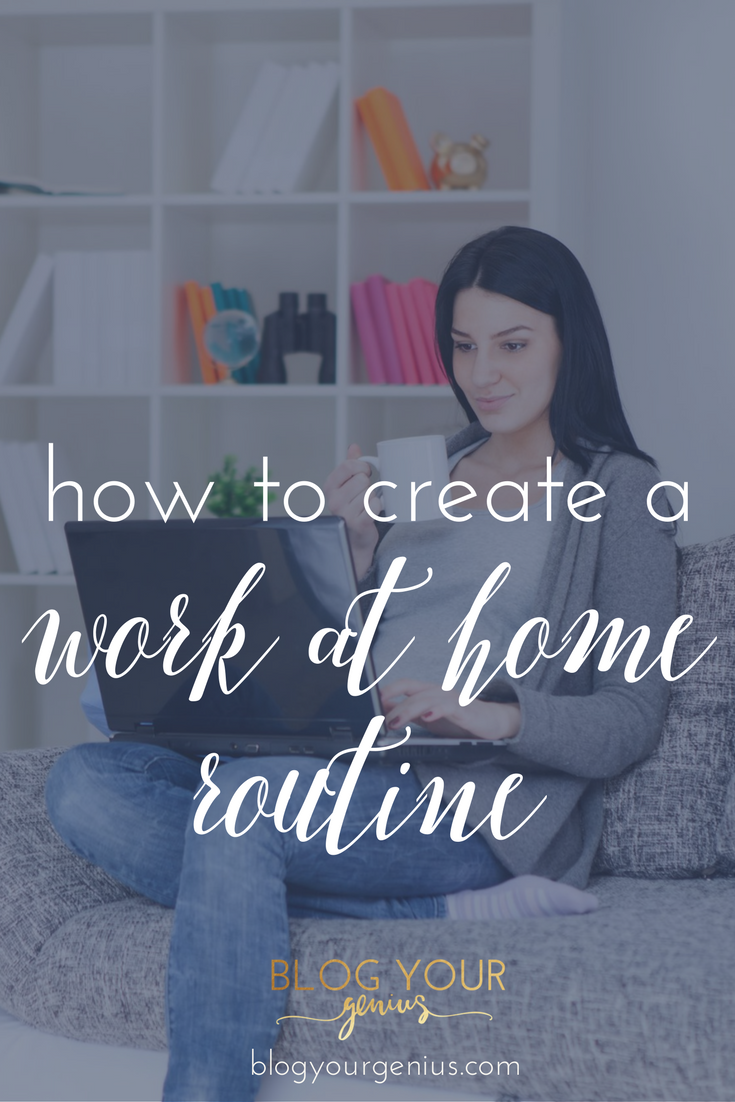 How To Create A Work At Home Routine