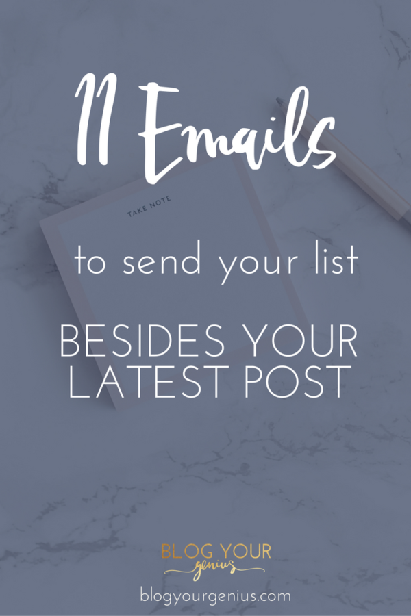 11 Emails to Send Your List Besides Your Blog Post